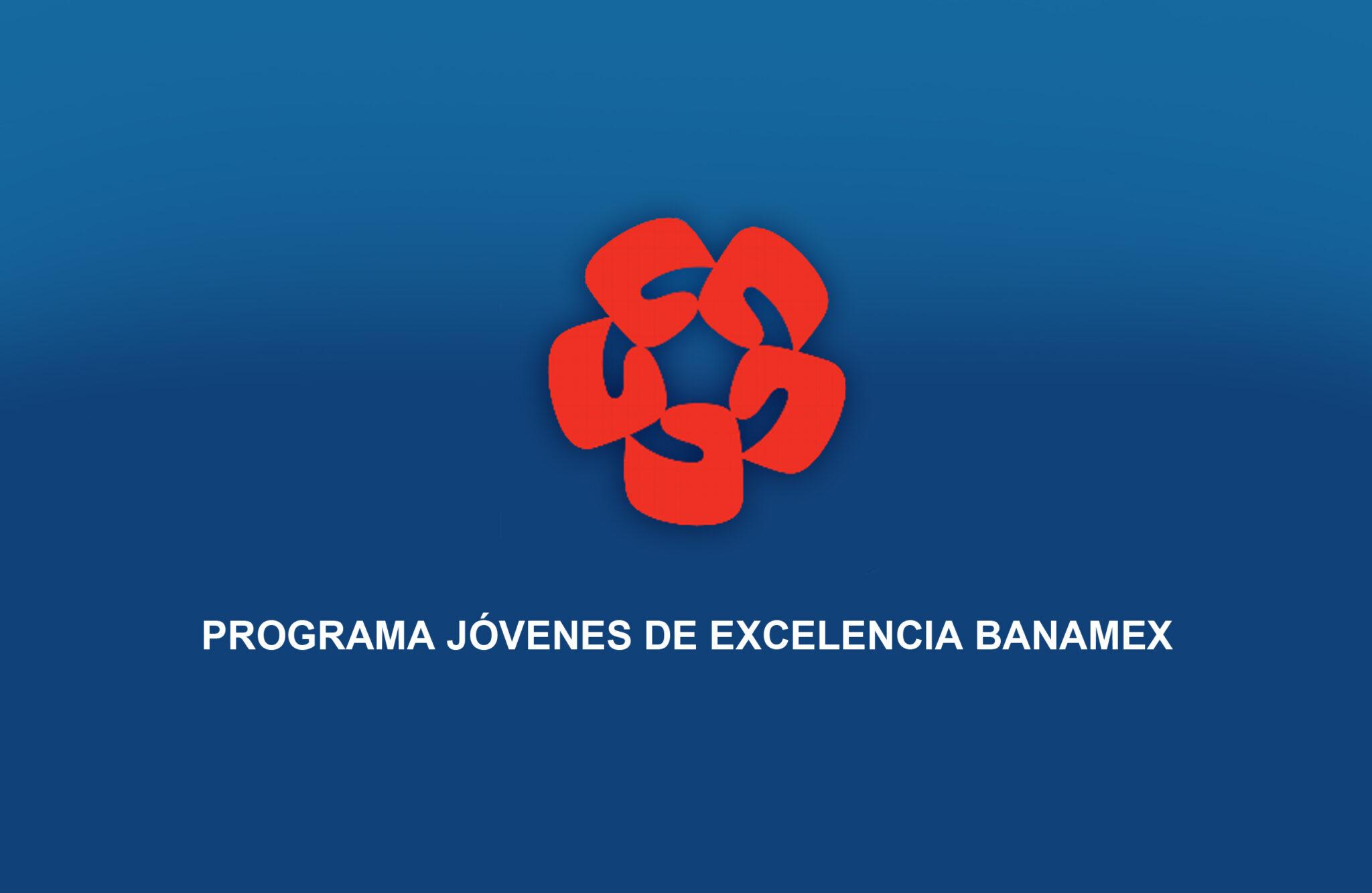 PROGRAMA JOVENES DE EXCELENCIA BANAMEX BANNER 2016